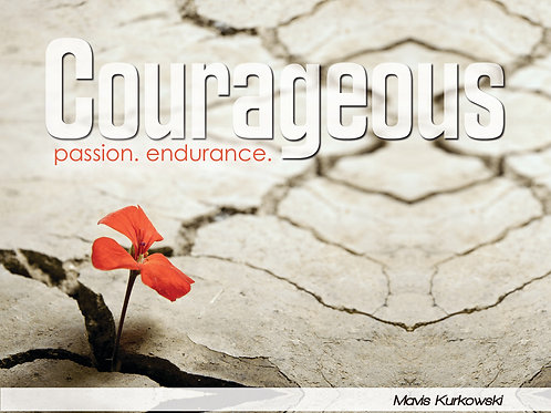Courageous!