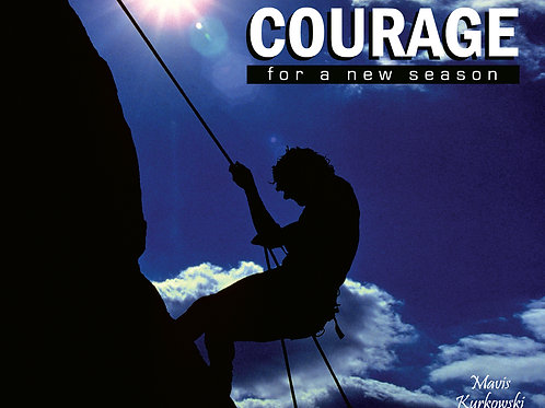 COURAGE For a New Season