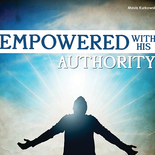 Empowered with His Authority
