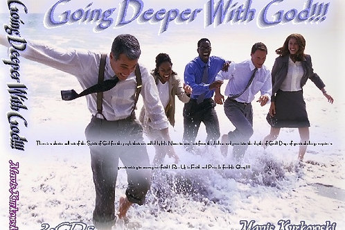 Going Deeper With God!!