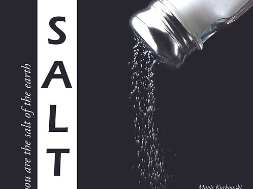 S.A.L.T. : You are the Salt of the Earth!