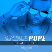 Andre Pope / BUM JUICE