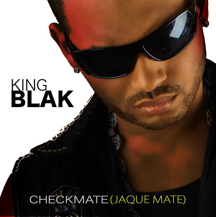 King Blak / CHECKMATE ( JAQUE MATE)