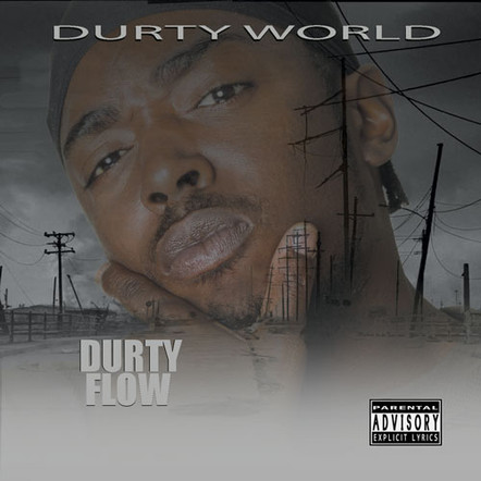 Durty Flow / Durty World