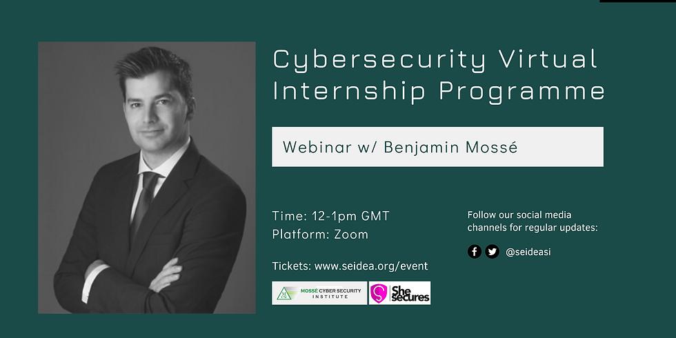 Cybersecurity Virtual Internship Programme w/ Benjamin Mossé