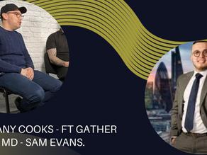 Too Many Cooks- Ft Gather Social MD Sam Evans, The Mindful Managing Director.