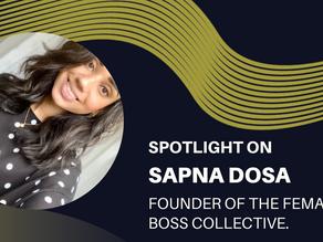 Spotlight on - Sapna Dosa