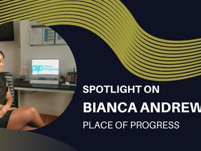Spotlight on - Bianca Andrew