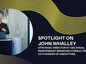 Spotlight on John Whalley