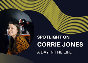 Spotlight on - Corrie Jones. A day in the life.