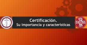 Certificación. Su importancia y características