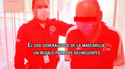 El uso generalizado de la mascarilla, un regalo para los delincuentes
