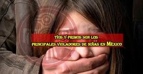 El enemigo está en casa; tíos y primos son los principales violadores de niñas en México