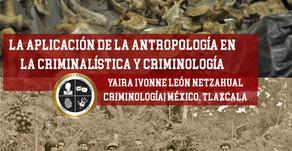 La aplicación de la antropología en la criminalística y criminología