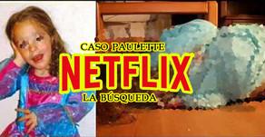 "Netflix estrenará ""Historia de un Crimen: La Búsqueda"" serie inspirada en el caso Paulette"