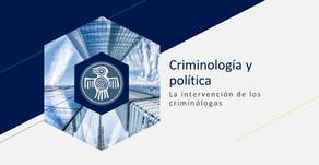 Criminología y política. La intervención de los criminólogos
