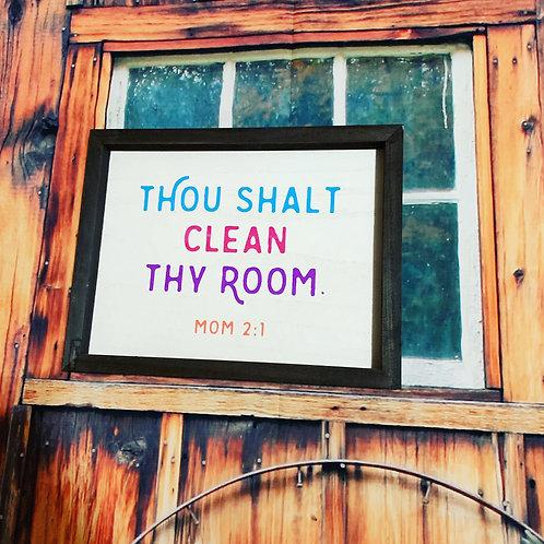 Thou Shalt Clean Thy Room