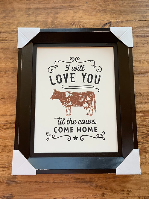 Love You till the Cows come home...