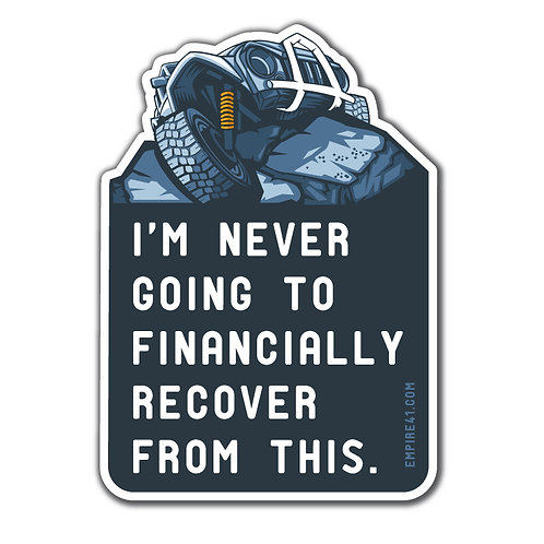 Never Financially Recover Decal