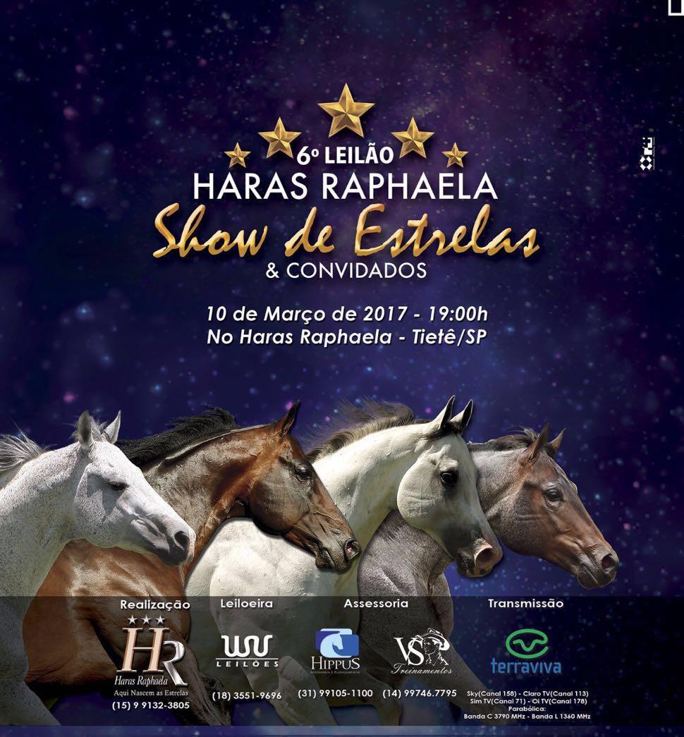 O Haras Raphaela promove no dia 10 de março, em Tietê (SP), a sua 6ª edição do Leilão Show de Estrelas juntamente com o Grand Prix de Três Tambores.