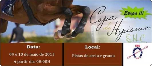 COPA DE HIPISMO SHC 2015– ETAPA III. DIAS 09 E 10 DE MAIO DE 2015