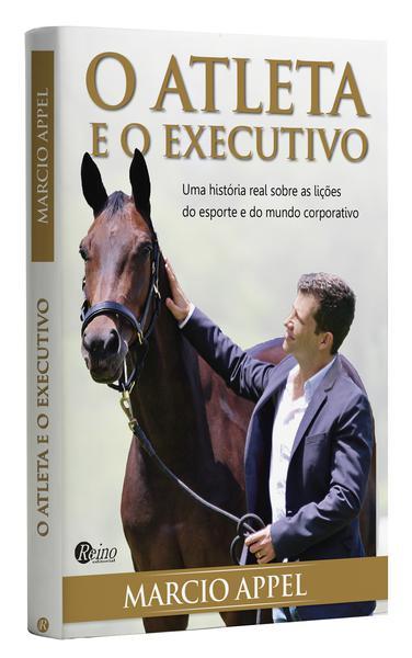 O atleta e o Executivo por Márcio Appel (Editorial Reino)