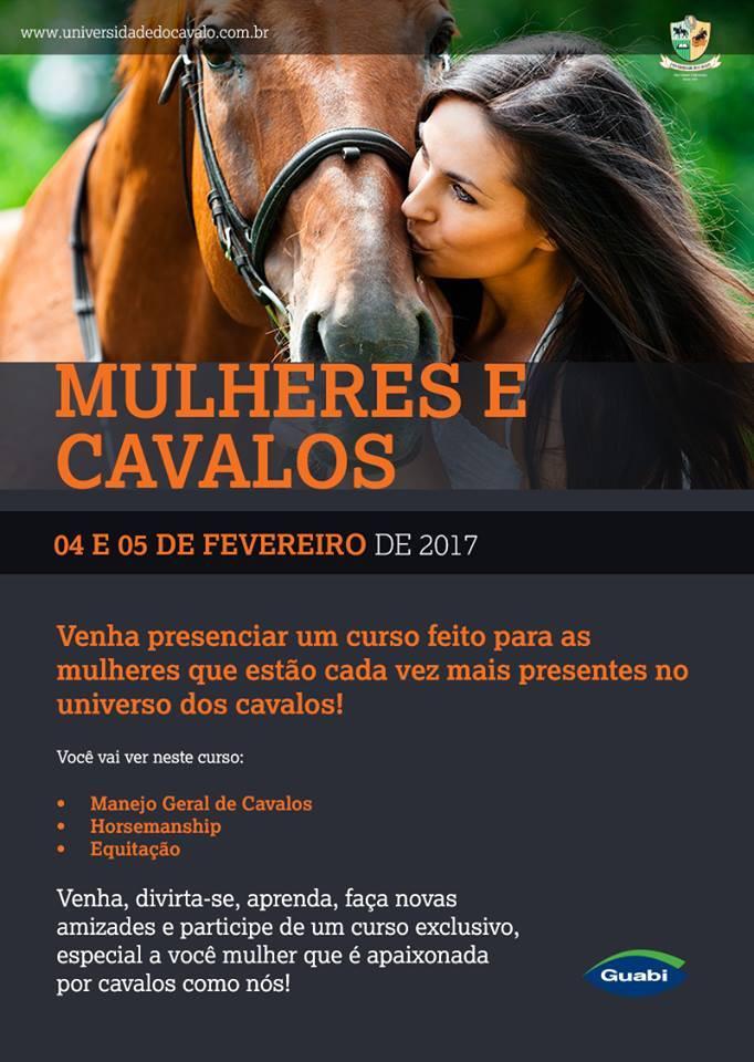 A Universidade do Cavalo (Sorocaba, SP) apresenta neste fim de semana (04 e 05/02) um programa de treinamento absolutamente exclusivo: Cavalos & Mulheres.