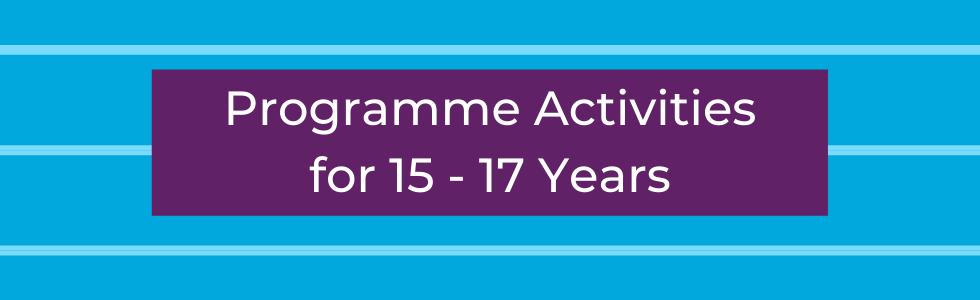 Programme Activities 15-17  Years Banner