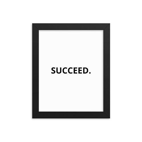 SUCCEED. Framed poster