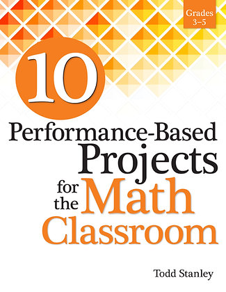 10 Performance-Based Projects for the Math Classroom