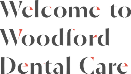 Welcome to Woodford Dental Care.png