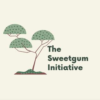 The Sweetgum Initiative