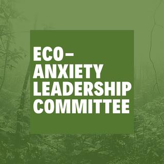 ECO-ANXIETY LEADERSHIP COMMITTEE