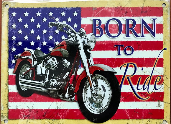 Born to Ride - Metal Sign