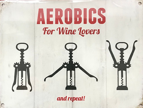 Metal sign - Aerobics for wine lovers