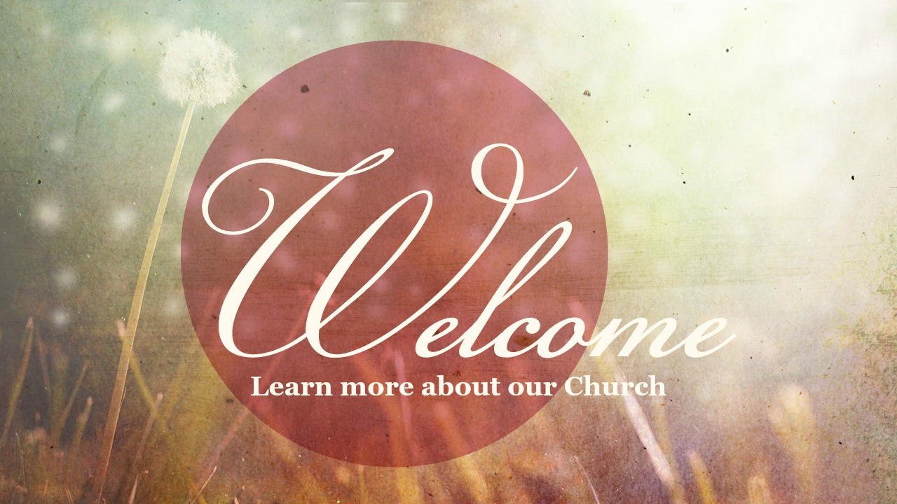 welcome learn more about our church