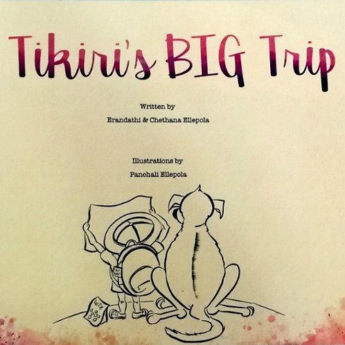 Tikiri's BIG Trip