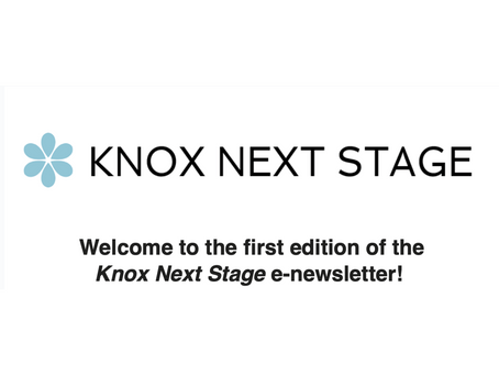 Welcome to the first edition of the Knox Next Stage e-newsletter!