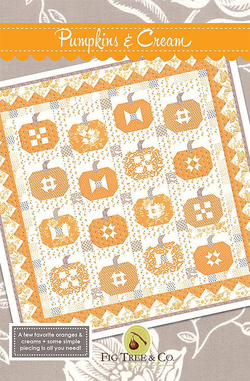 Pumpkins and Cream Quilt Pattern Fig Tree Quilts #FT-1465