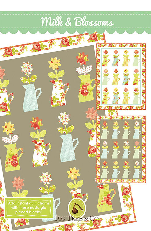 Milk and Blossoms Quilt Pattern Fig Tree Quilts