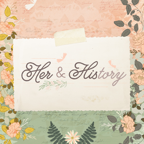 Her & History