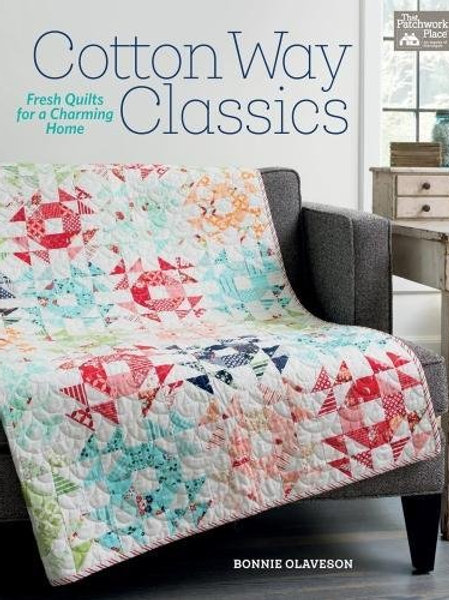 Cotton Way Classics Quilt Book Bonnie Olaveson #B1429