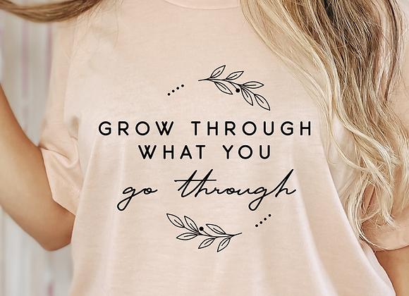 Grow through what you go through