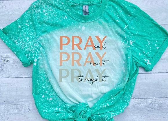 Pray on it