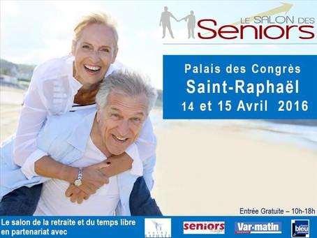 Le Salon de Seniors à Saint Raphaël le 14 et 15 avril 2015