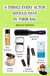 6 THINGS EVERY ACTOR SHOULD HAVE IN THEIR BAG