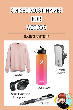 ON SET MUST HAVES FOR ACTORS