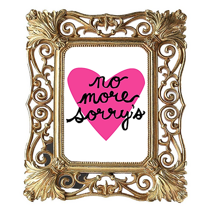 No More Sorry's Art Print