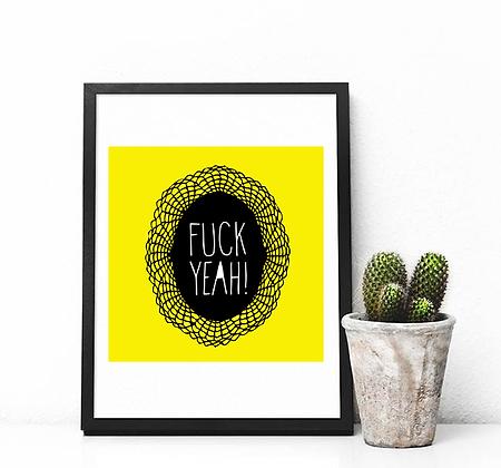 Fuck Yeah Art Print