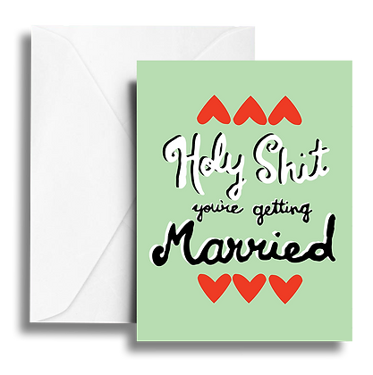 Holy Shit You're Getting Married Note Card